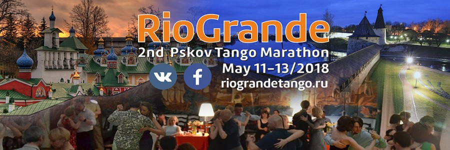 RioGrande 2nd Pskov Tango Marathon, May 11-13,2018