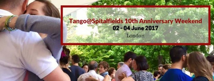 Tango Spitalfields 10th Anniversary Weekend