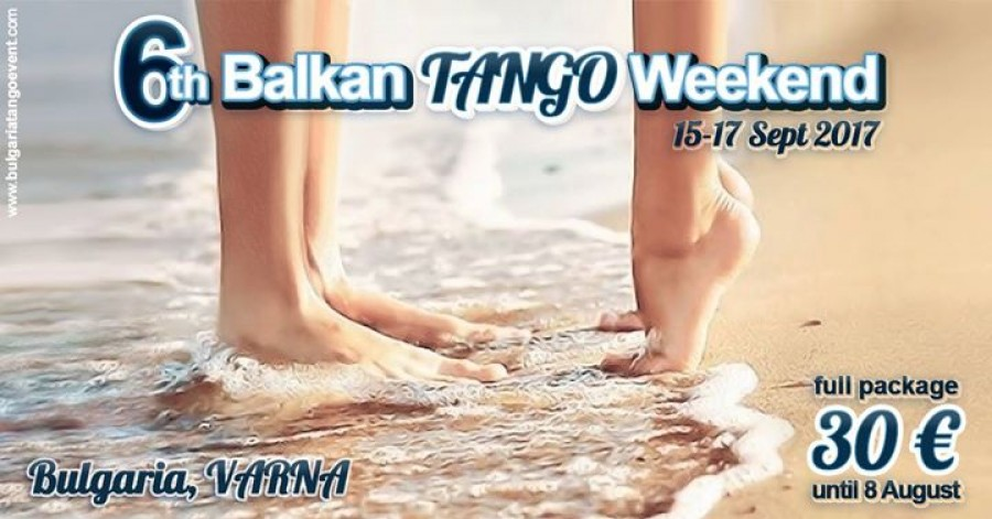 6th Balkan TANGO Weekend, 15-17 Sept 2017