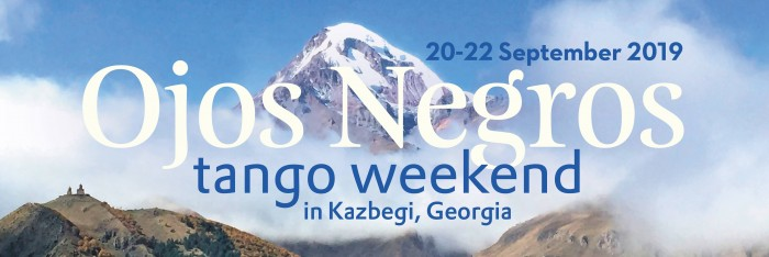 Ojos Negros Tangoweekend in Kazbegi, Georgia - 2nd Edition